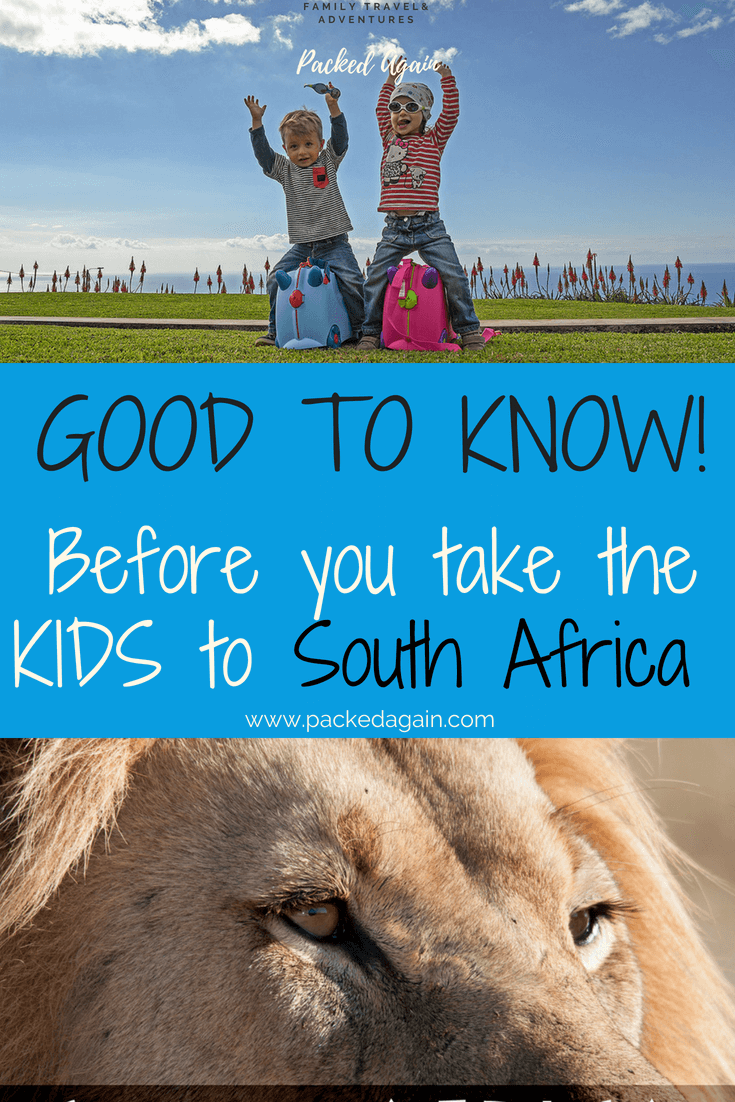 Good to know before taking the kids to South Africa, Information and Advice