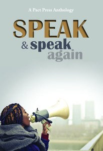 Pact Press anthology, Speak and Speak Again