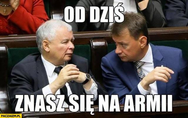 Kaczyński do Błaszczaka od dziś znasz się na armii - Paczaizm.pl