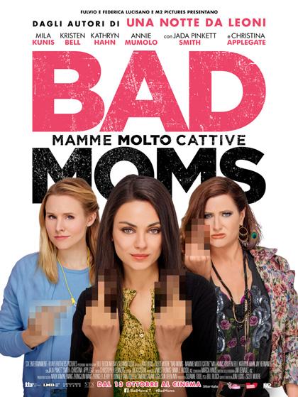 Locandina italiana Bad Moms - Mamme molto cattive
