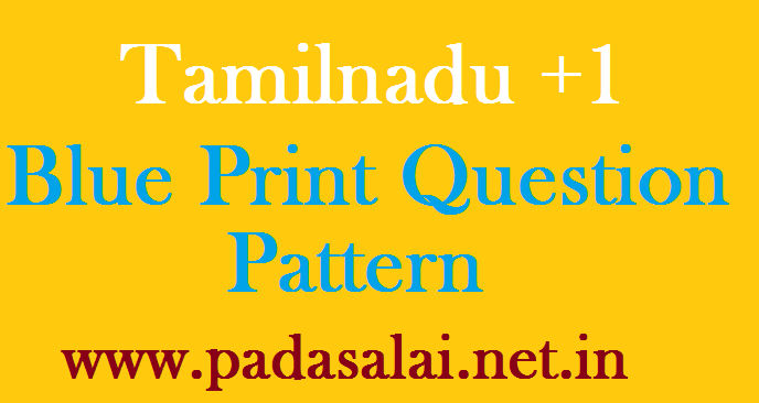 Tamilnadu +1 Blue Print Question Pattern - padasalai-net-in