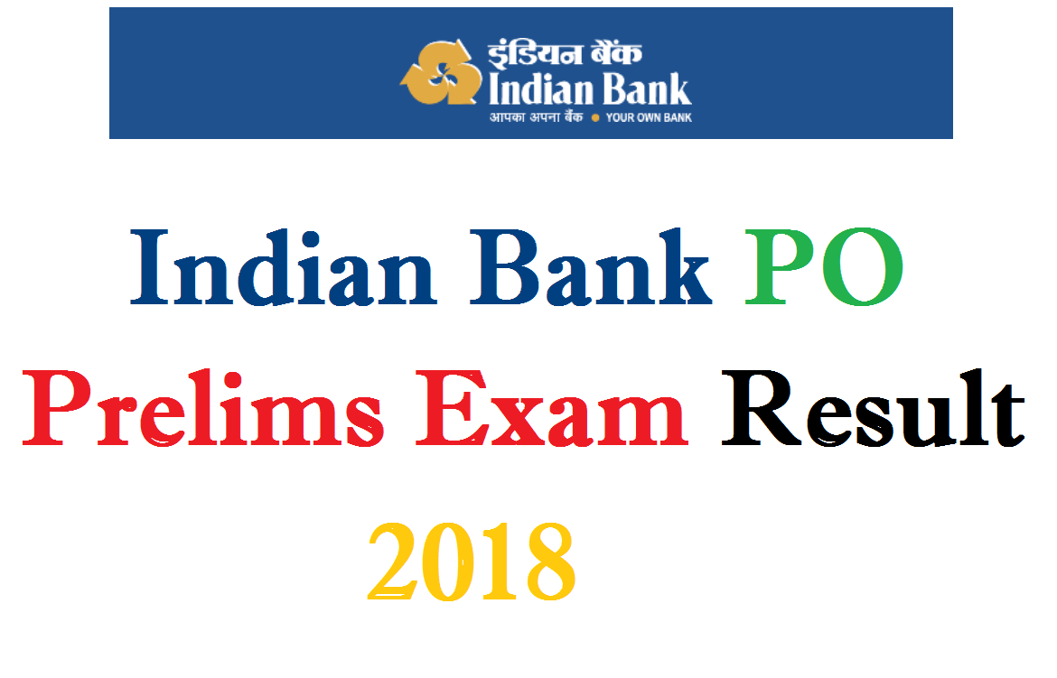 Indian Bank PO Prelims Exam Result 2018