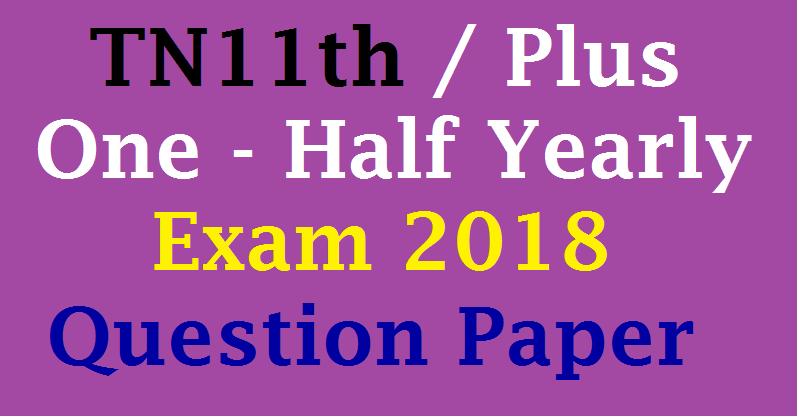 tn11th - Plus one - Half Yearly Exam 2018 - Question Paper