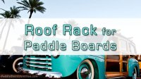 Roof Rack for Paddle Boards - Paddle Board Junction