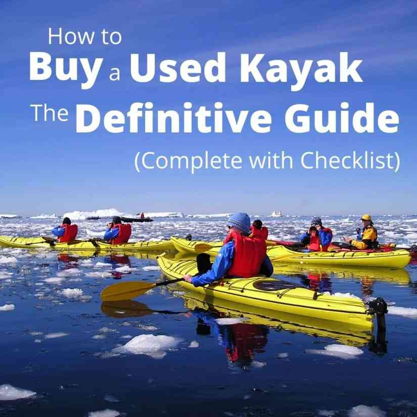 How to Buy a Used Kayak. The Definitive Guide (Complete with