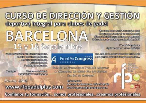 CARTEL CURSO DIRECCIÓN Y GESTIÓN BARCELONA 15 16 SEPTIEMBRE Curso de Dirección y gestión deportiva integral para clubes de #Padel. Barcelona