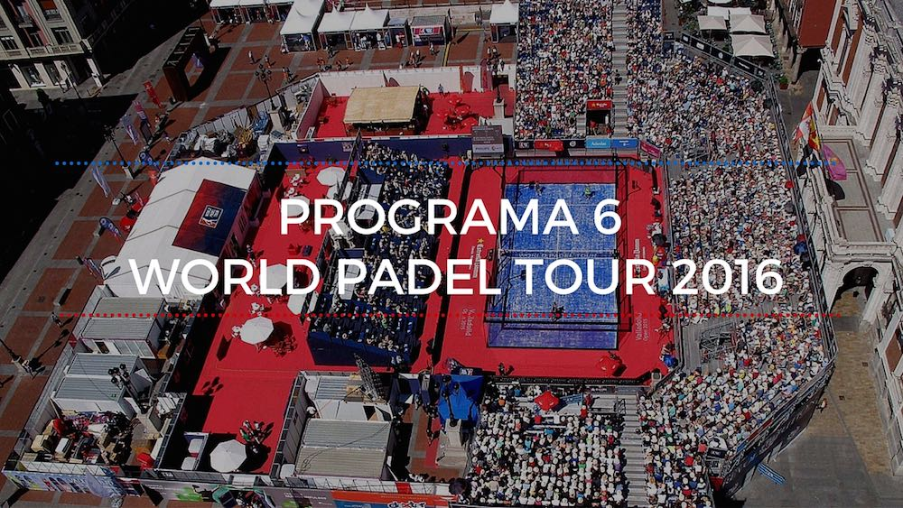 Programa 6 World Padel Tour 2016