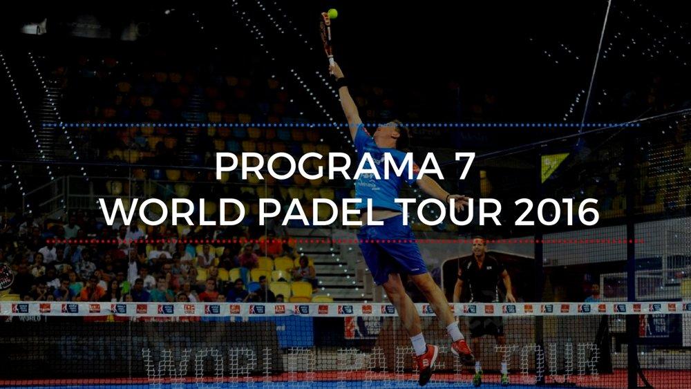 Programa 7 World Padel Tour 2016