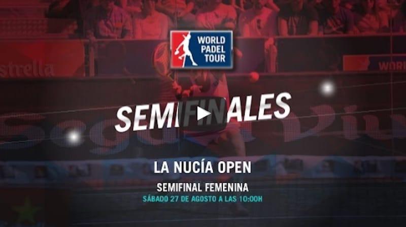 Semifinales femeninos World Padel Tour La Nucia 2016 en directo y online
