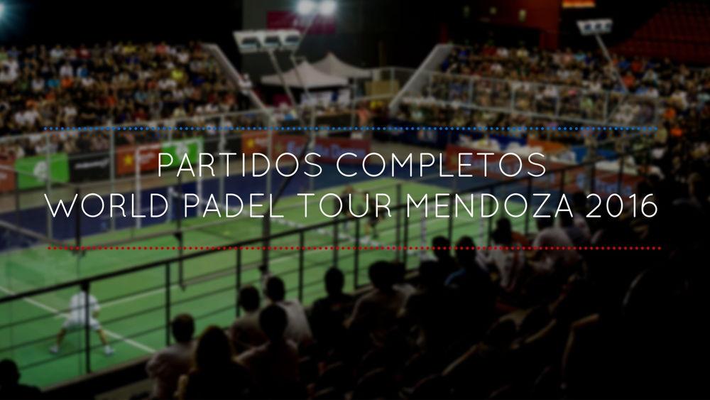 Partidos completos World Padel Tour Mendoza 2016