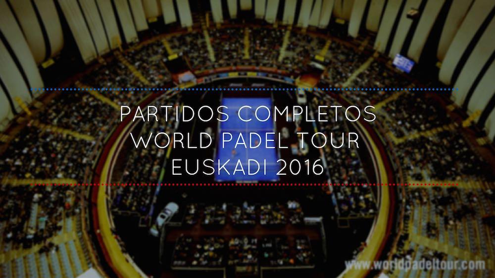 partidos-completos-wpt-euskadi-2016