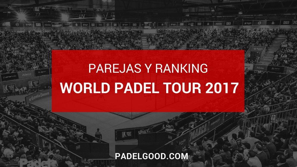 Parejas y ranking masculino World Padel Tour 2017