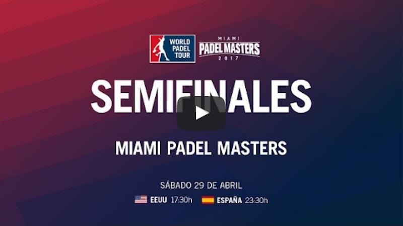 Semifinales WPT Master Miami 2017 En directo partidos semifinales World Padel Tour Miami Padel Master 2017