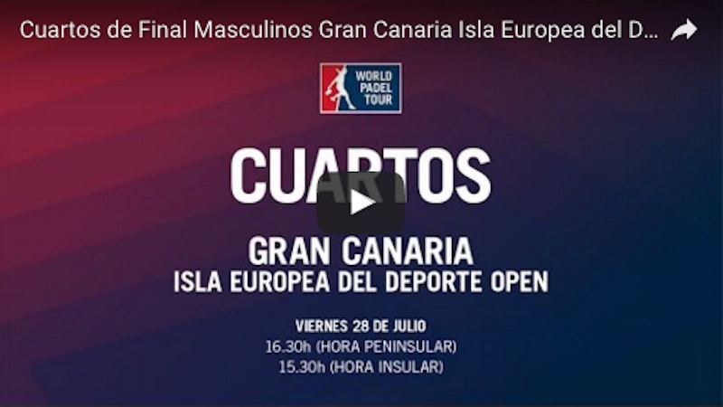 Cuartos de final en directo y online World Padel Tour Gran Canaria 2017