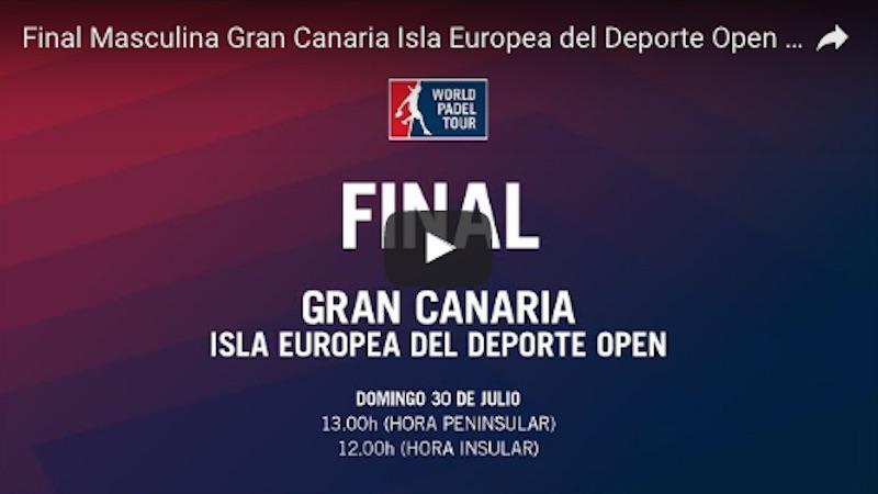Final World Padel Tour Gran Canaria 2017 en directo y online