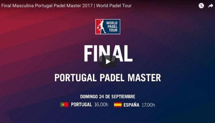 Final Máster World Padel Tour Portugal 2017 en directo y online