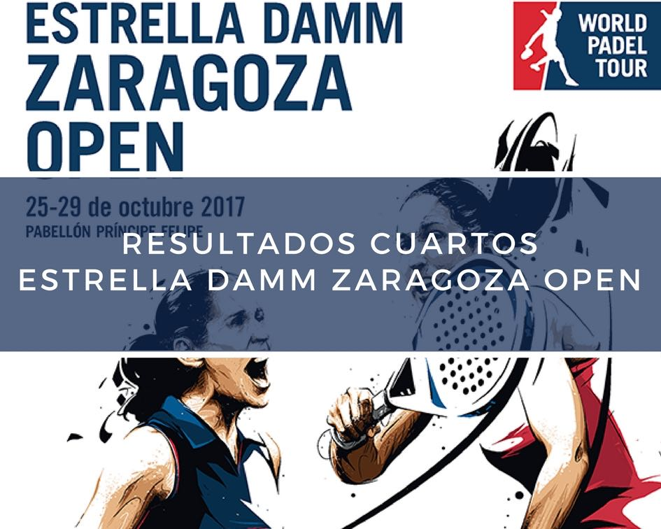 Resultados cuartos de final World Padel Tour Zaragoza 2017