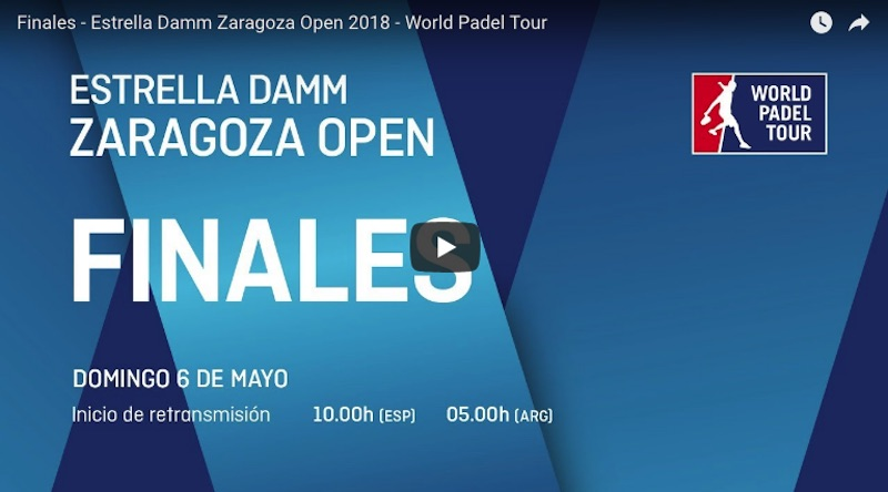 Finales online WPT Zaragoza 2018 Partidos completos World Padel Tour Zaragoza 2018
