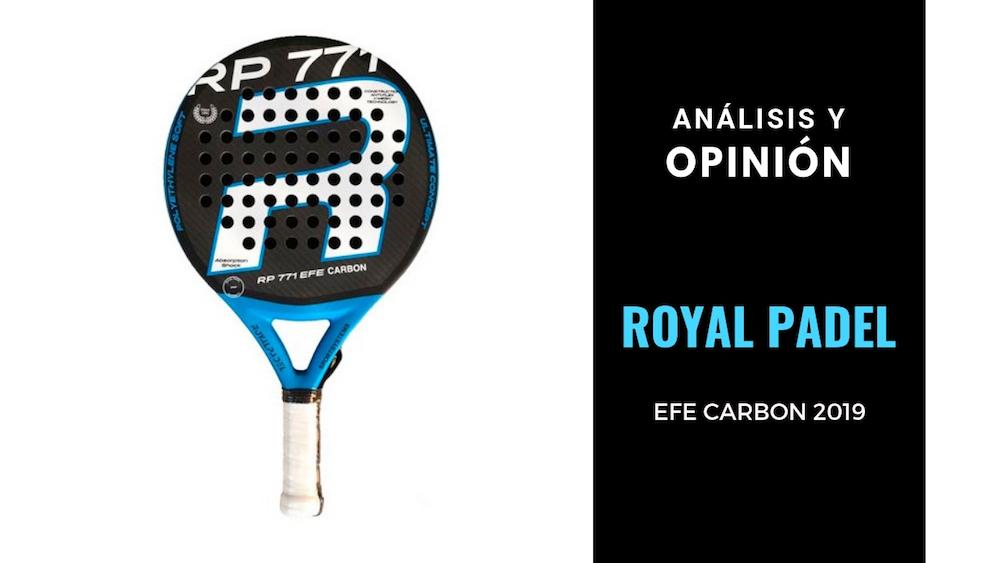 Pala Royal Padel Efe Carbon 2019 Análisis y Opinión Royal Padel Efe Carbon 2019