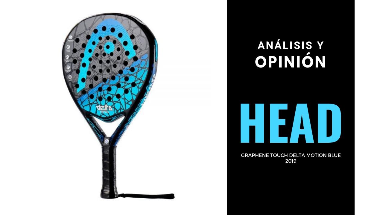 Análisis y Opinión Head Graphene Touch Delta Motion Blue 2019