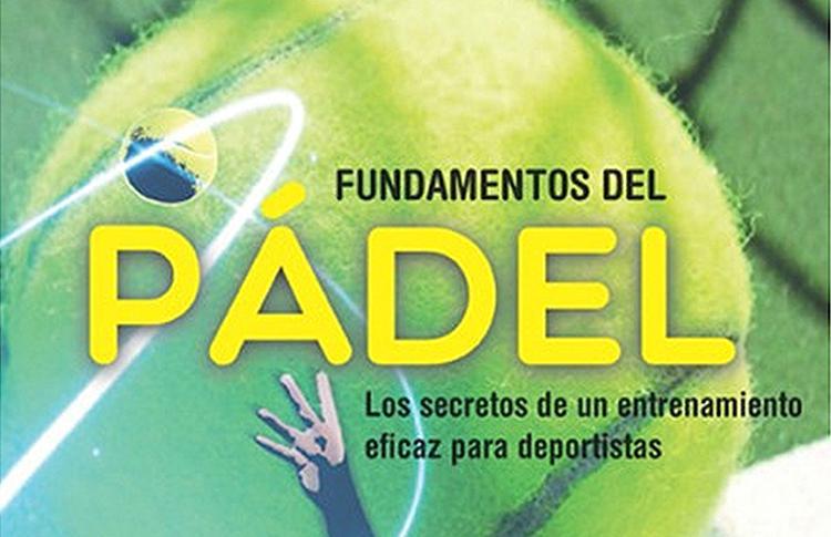 Fundamentos del Pádel, un libro de Sergio Navarro