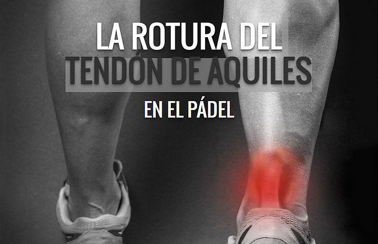 Pádel y Salud: La rotura del Tendón de Aquiles