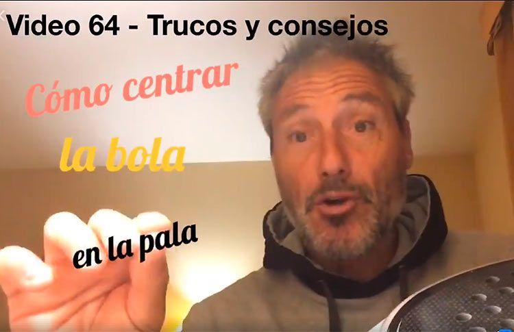 Consejos-trucos de Miguel Sciorilli (64): Centrar la bola en la pala