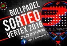 Concurso Time2Padel: ¿Quieres ganar la Bullpadel Vertex 2016 en su vuelta al mercado?