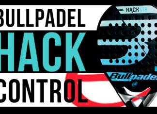 Bullpadel Hack Control: Control y libertad para dar tus mejores golpes