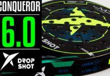 Drop Shot Conquistador 6.0: Potência pura 'sob controle'