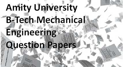 Amity University B-Tech Mechanical Engineering Question