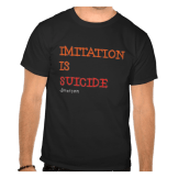 Imitation is suicide mens shirt