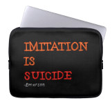 Imitation is suicide sleeve