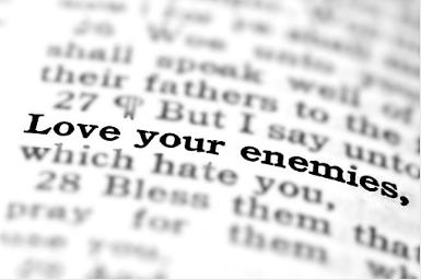 Ce n'est pas dans l'amour de ses amis qu'on reconnait le chrétien, mais plutôt dans l'amour de ses ennemis.