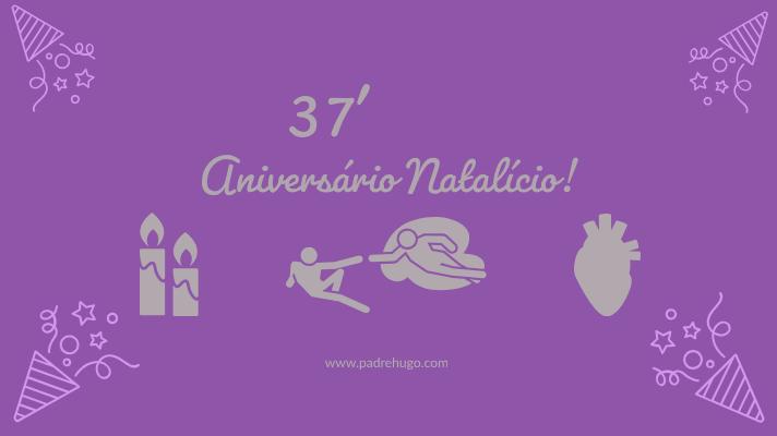 37ºAniversárioNatalício