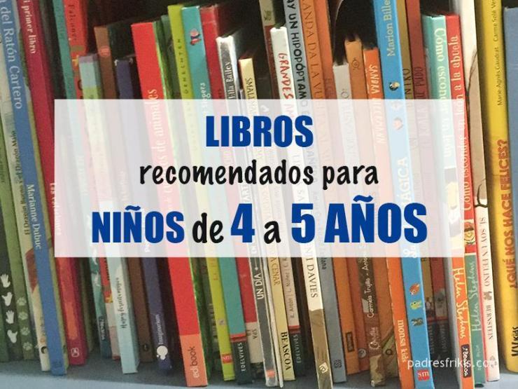 Mejor Regalo Para Un Nino De 4 Anos.30 Libros Recomendados Para Ninos De 4 A 5 Anos Padres