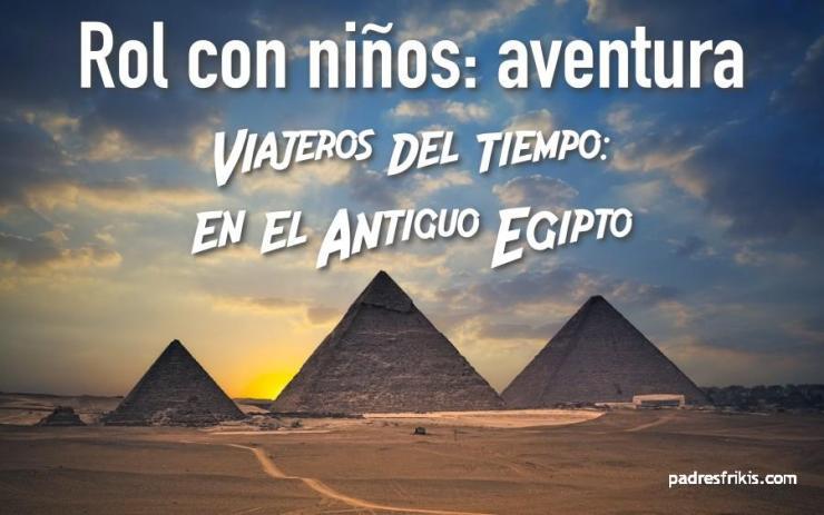 Aventura Magissa: en el Antiguo Egipto