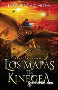 Los mapas de Kinegea: Libro juvenil de aventuras y fantasía