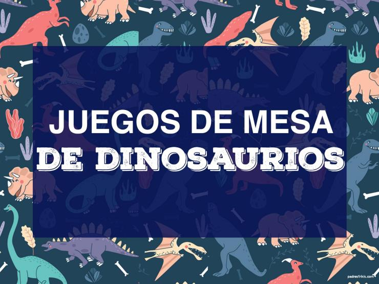 juegos de mesa de dinosaurios