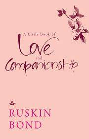 A Little Book of Love and Friendship – Ruskin Bond
