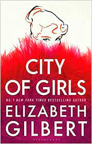 City of Girls – Elizabeth Gilbert