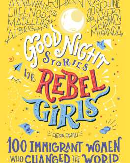 GOODNIGHT STORIES FOR REBEL GIRLS: 100 Immigrant Women Who Changed the World – Favilli Elena