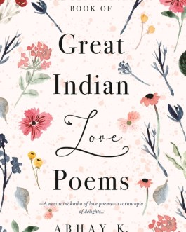 Great Indian Love Poems – Abhay K.