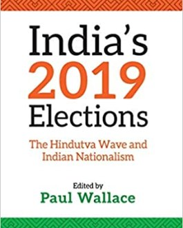 India's 2019 Elections: The Hindutva Wave and Indian Nationalism – Paul Wallace
