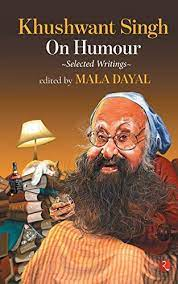 Khushwant Singh on Humour – Selected Writings – Edited by Mala Dayal