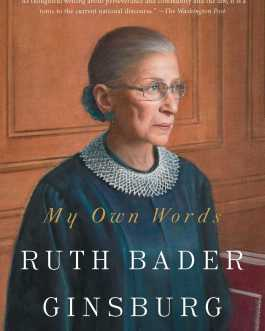 My Own Words – Ruth Bader Ginsberg With Mary Hartnett and Wendy W. Williams