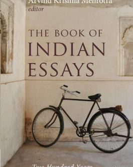The Book of Indian Essays : Two Hundred Years of English Prose – Arvind Krishna Mehrotra (Editor)