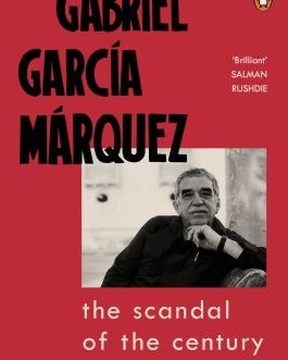 The scandal of the century and other writings – Gabriel Garcia Marquez