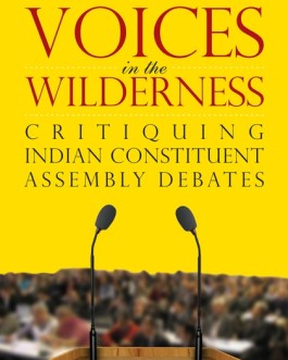 Voices In The Wilderness: Critiquing Indian Constituent Assembly Debates – Anjoo Sharma