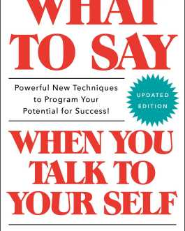 What to say when you talk to yourself – Shad Helmstetter